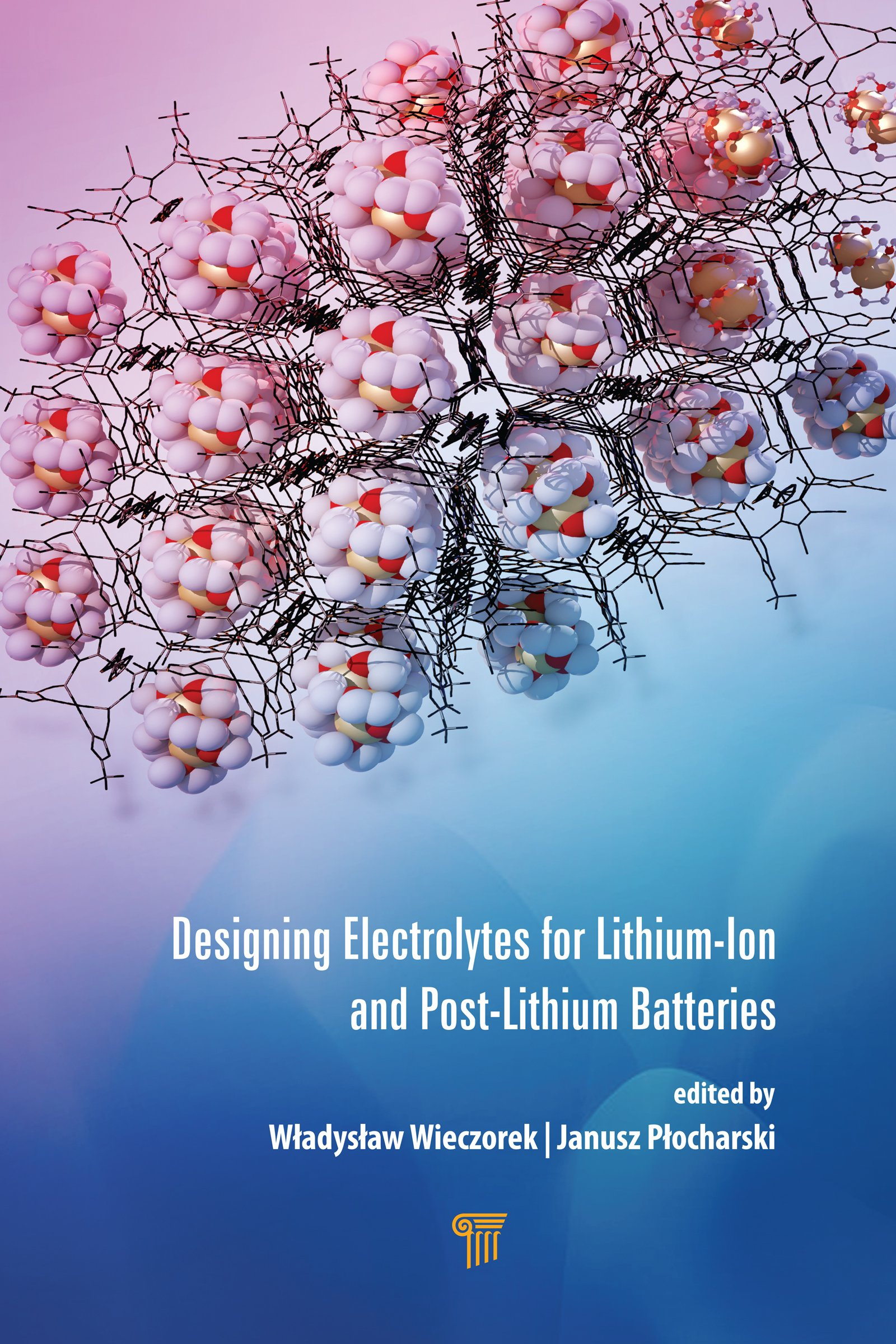 Designing Electrolytes for Lithium-Ion and Post-Lithium Batteries