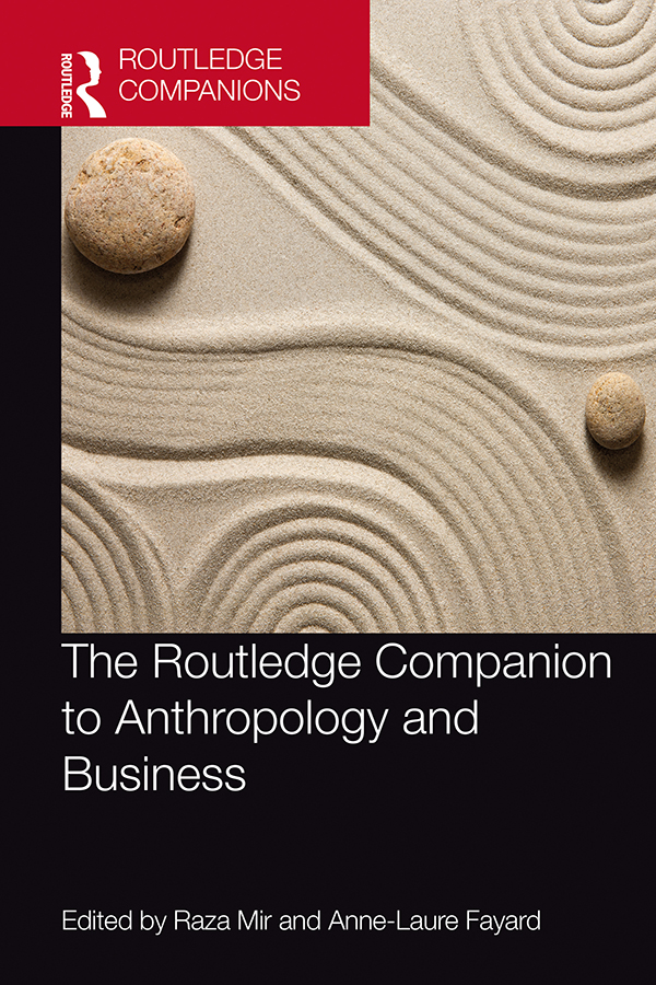 The Routledge Companion to Anthropology and Business