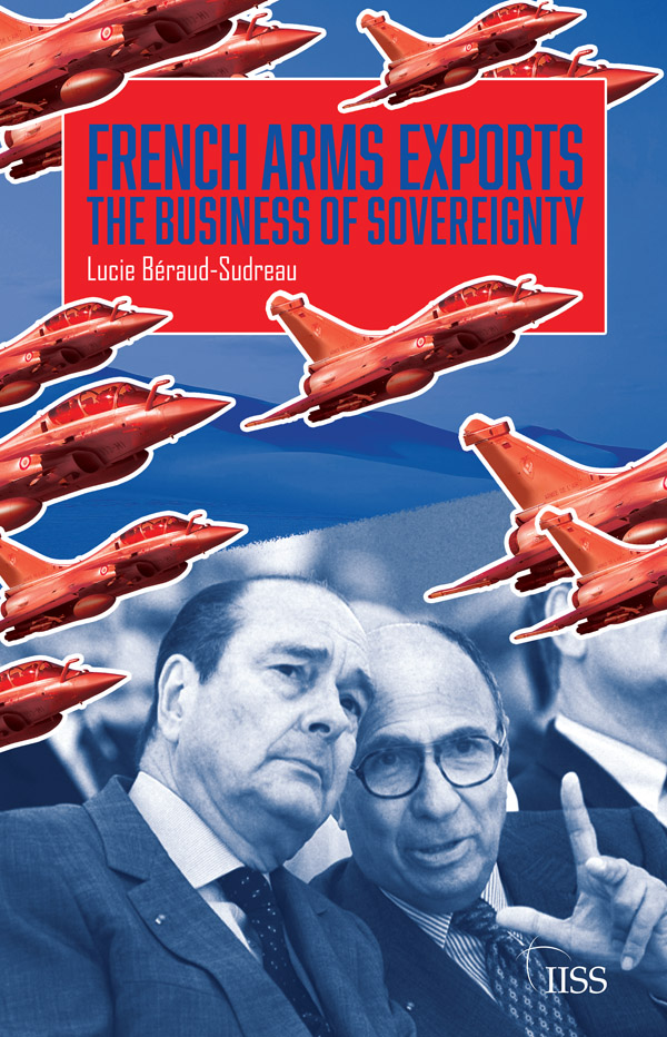 French Arms Exports: The Business of Sovereignty book cover