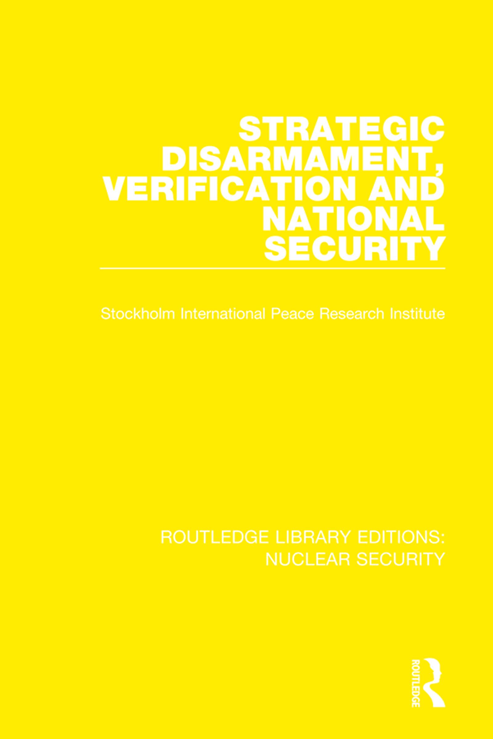 Strategic Disarmament, Verification and National Security