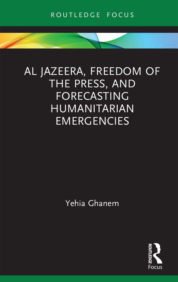 Al Jazeera, Freedom of the Press, and Forecasting Humanitarian Emergencies
