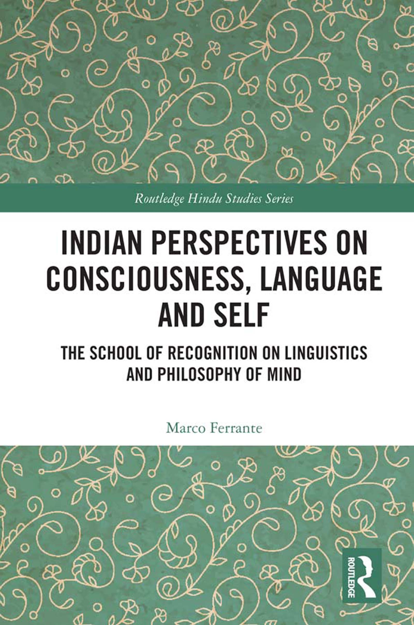 Indian Perspectives on Consciousness, Language and Self