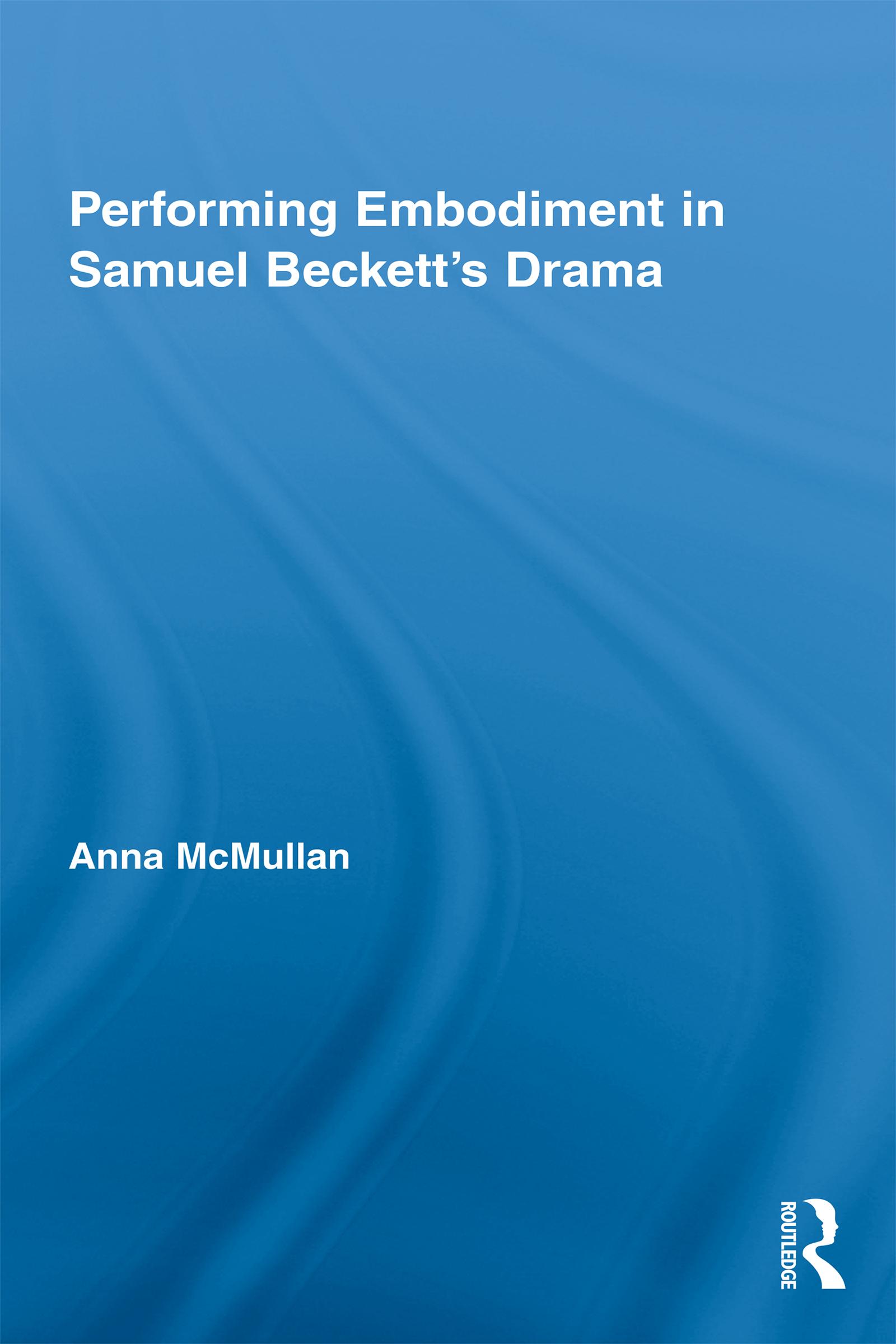 Performing Embodiment in Samuel Beckett's Drama