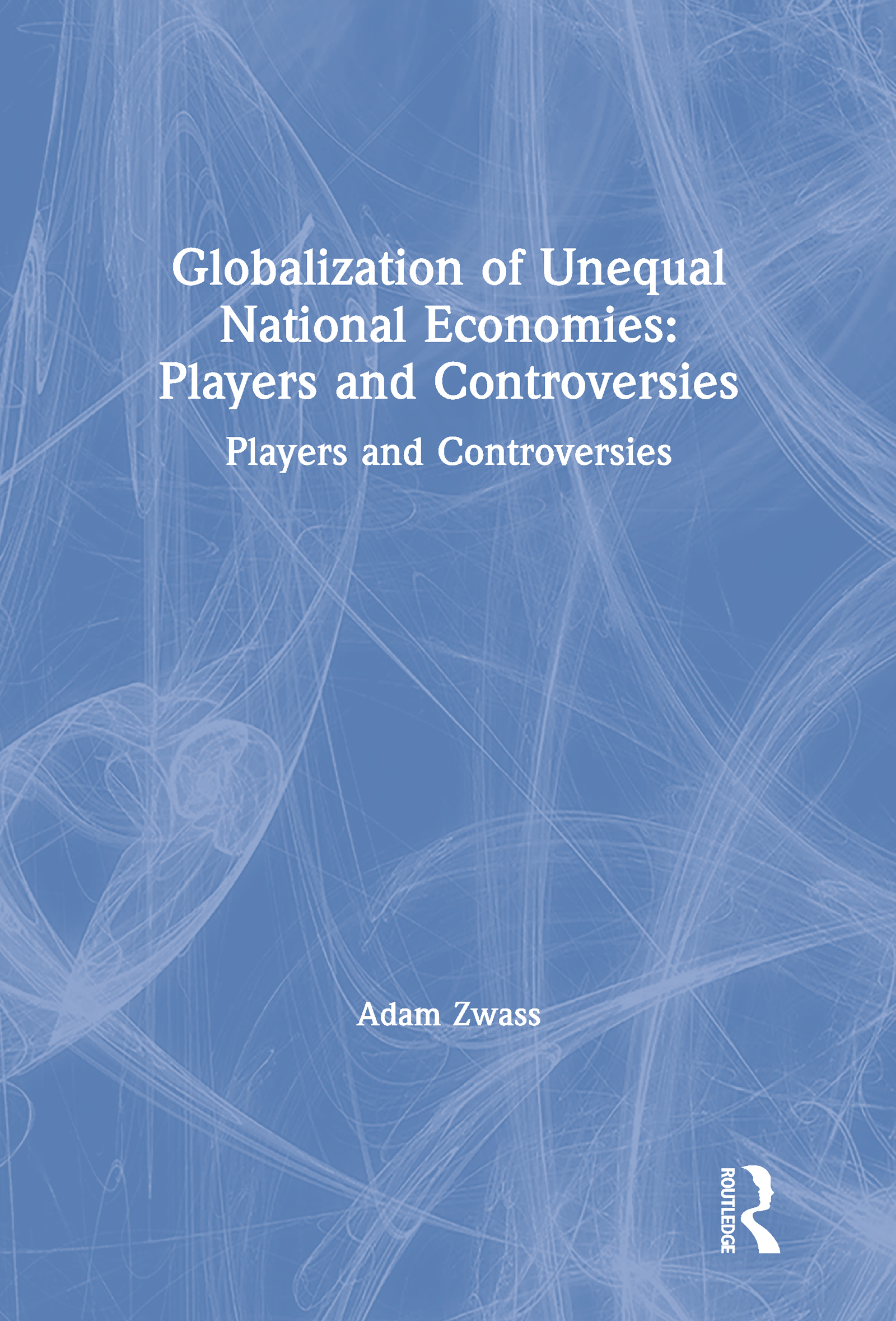 Globalization of Unequal National Economies: Players and Controversies