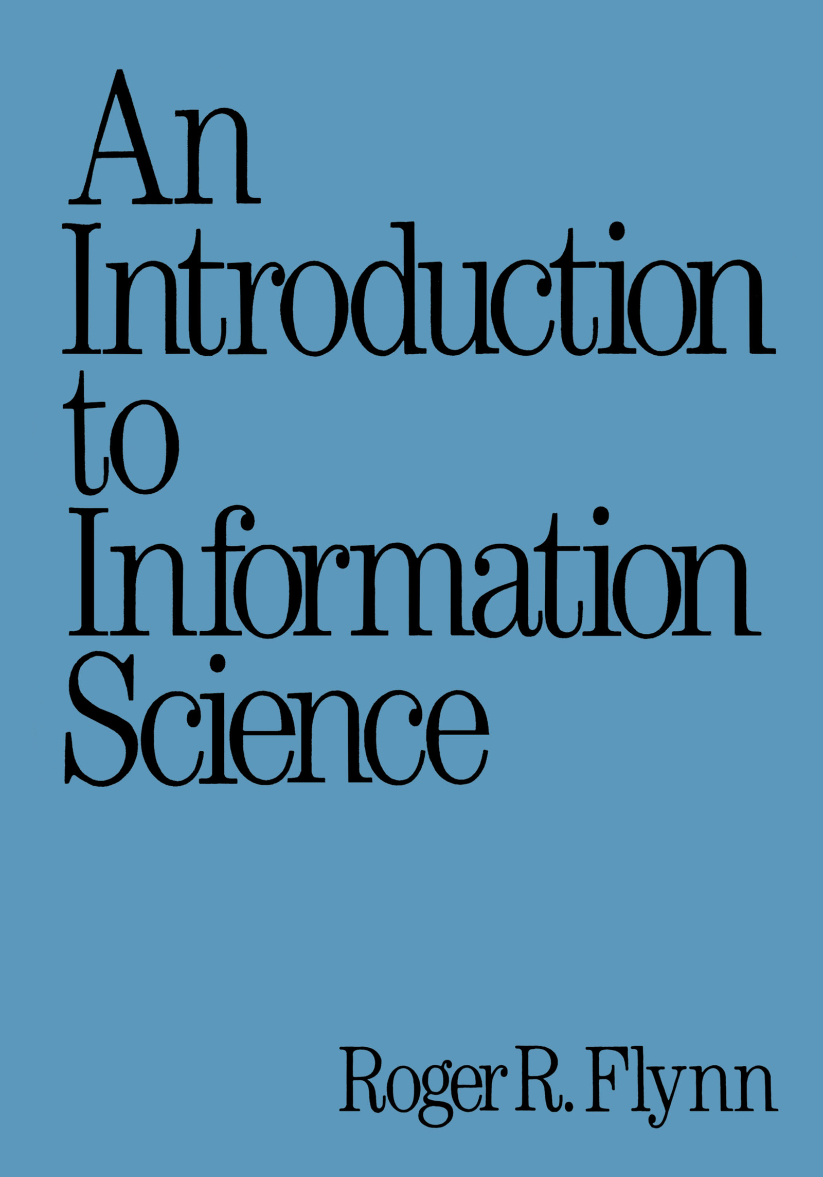 An Introduction to Information Science