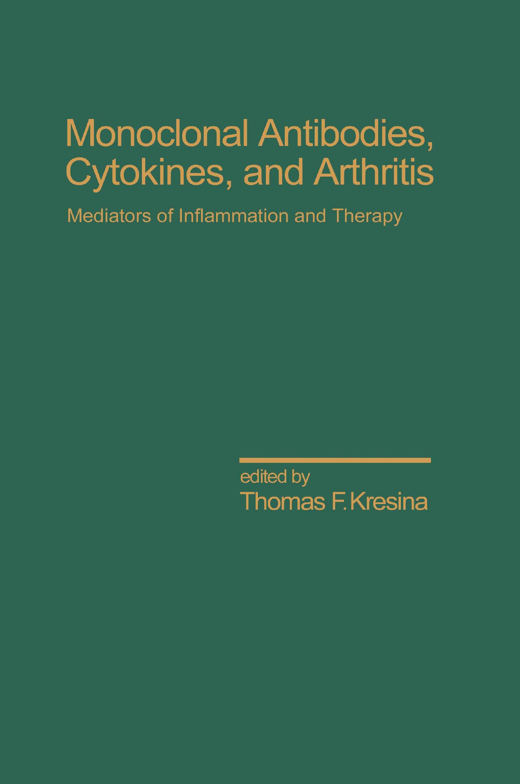 Monoclonal Antibodies, Cytokines, and Arthritis