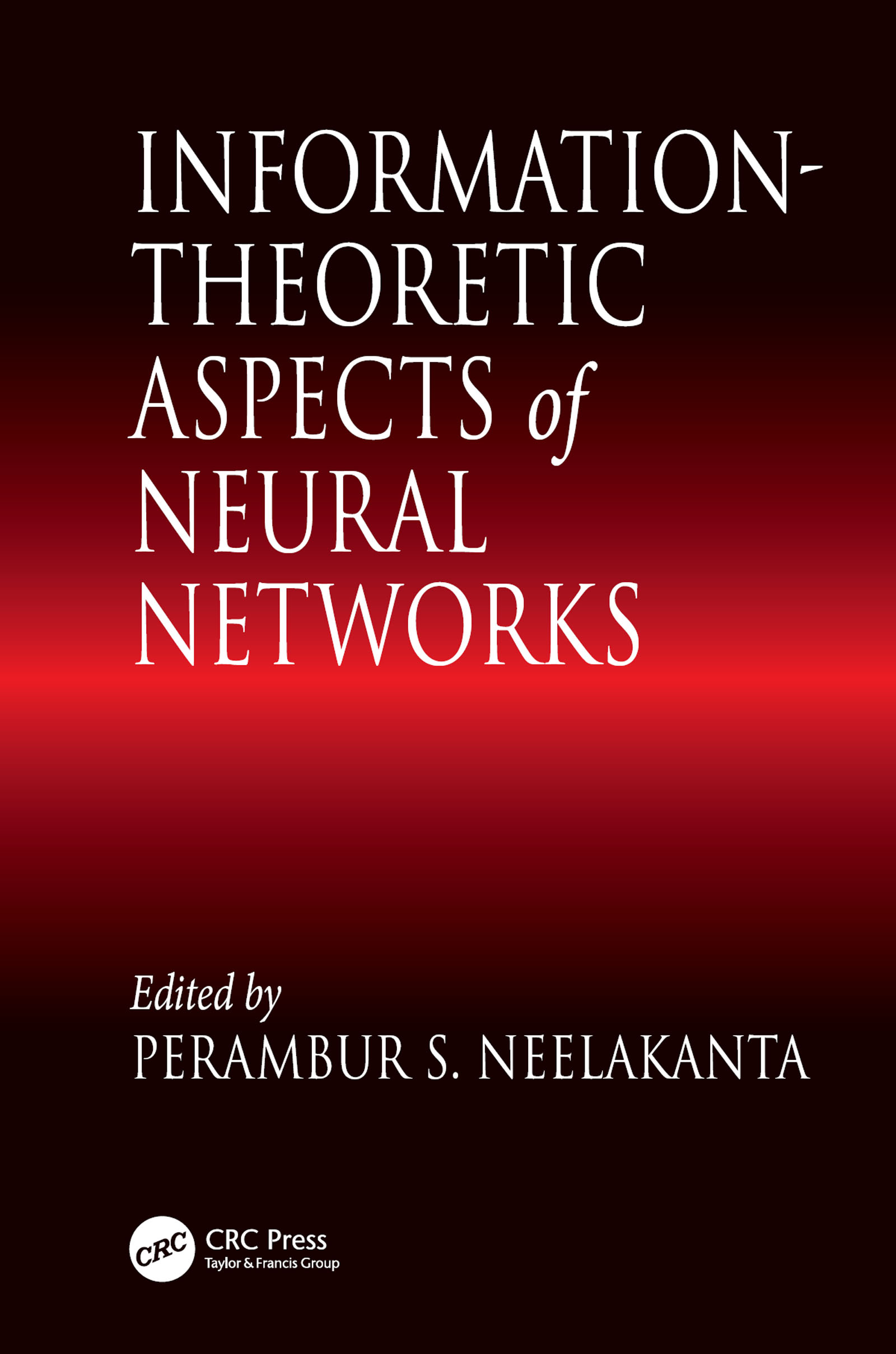 INFORMATION-THEORETIC ASPECTS of NEURAL NETWORKS