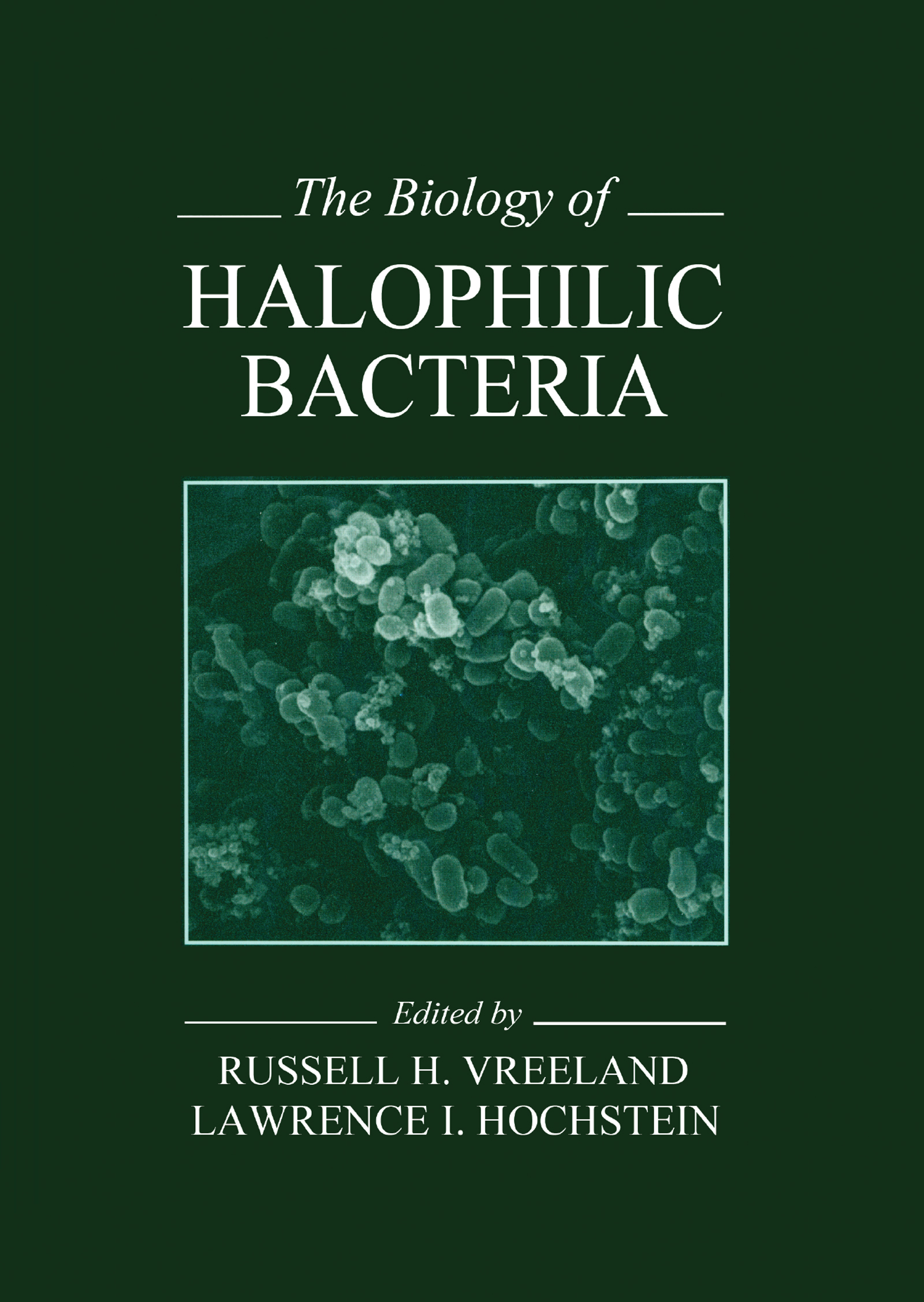 The Biology of HALOPHILIC BACTERIA