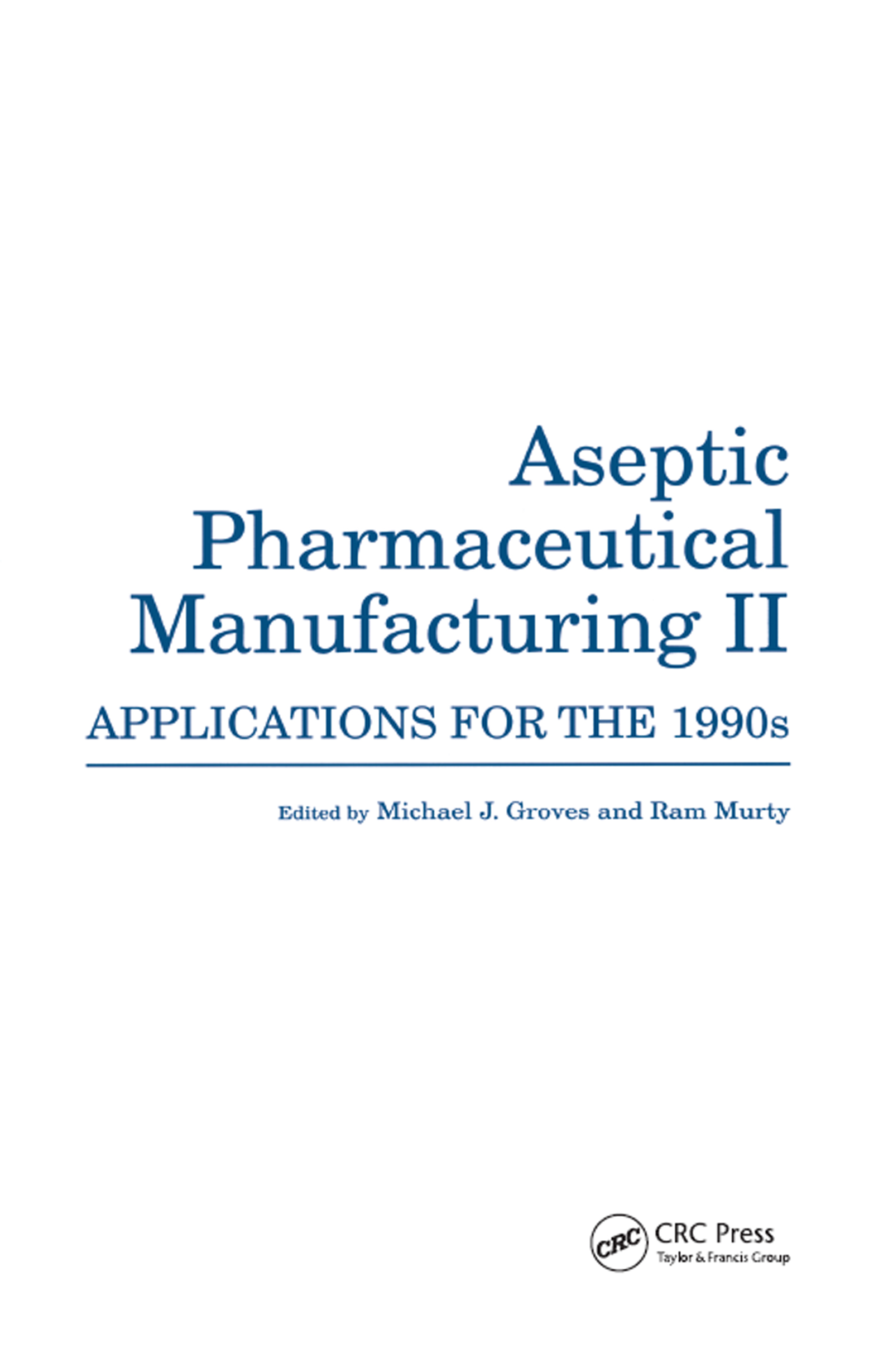 Controlled Environments in the Pharmaceutical and Medical Products Industry: A Global Review from Regulatory, Compendial, and Industrial Perspectives