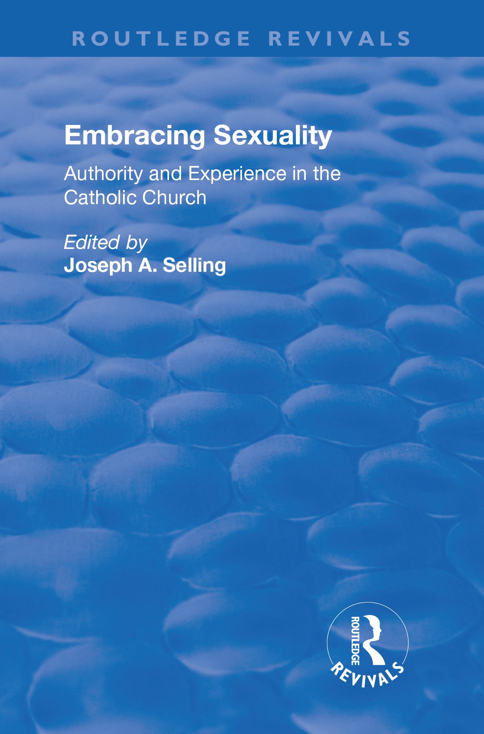 The Catholic Church and Sexuality: The Tensions of Love, Freedom and Law