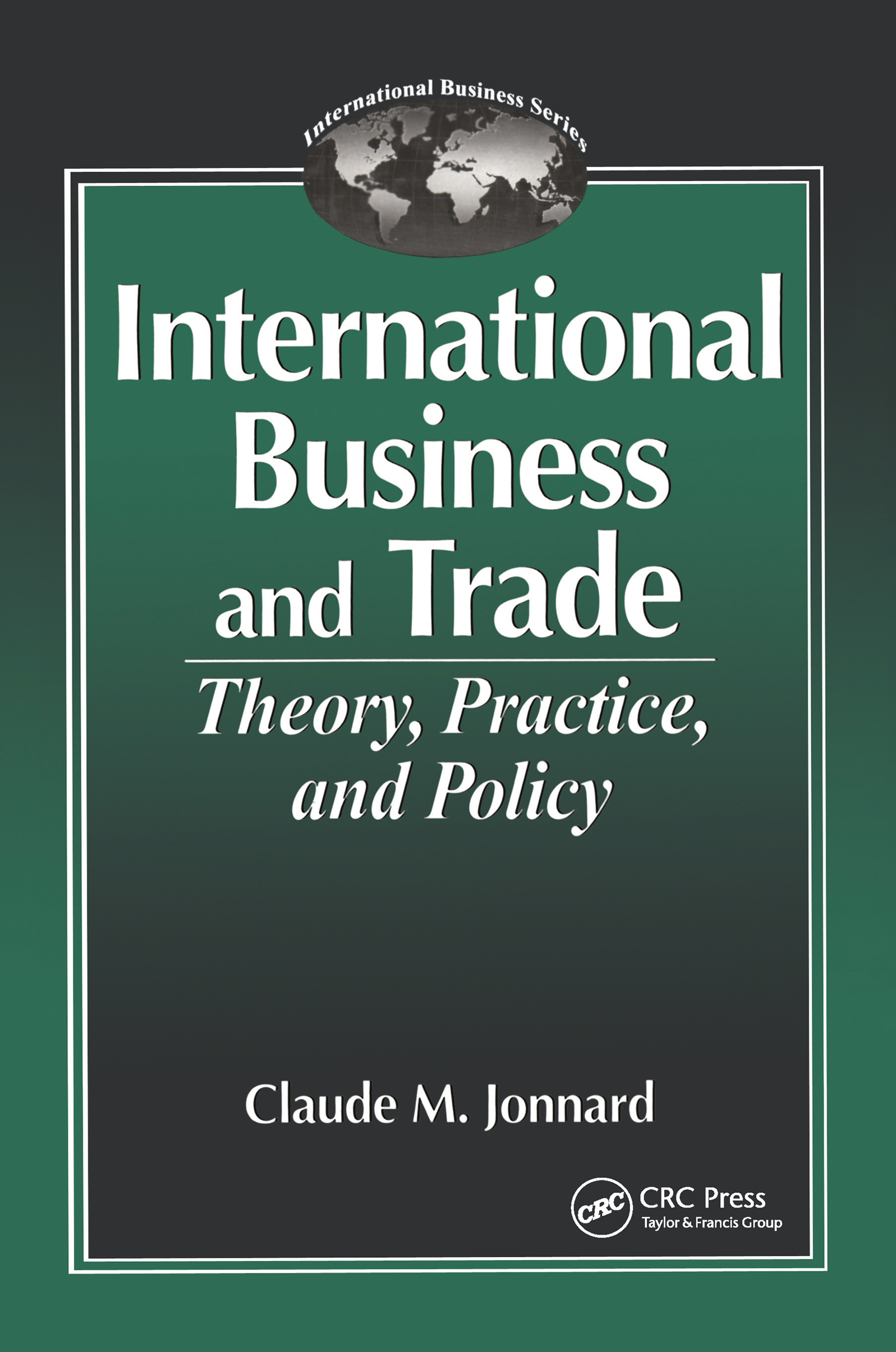 International Business and TradeTheory, Practice, and Policy