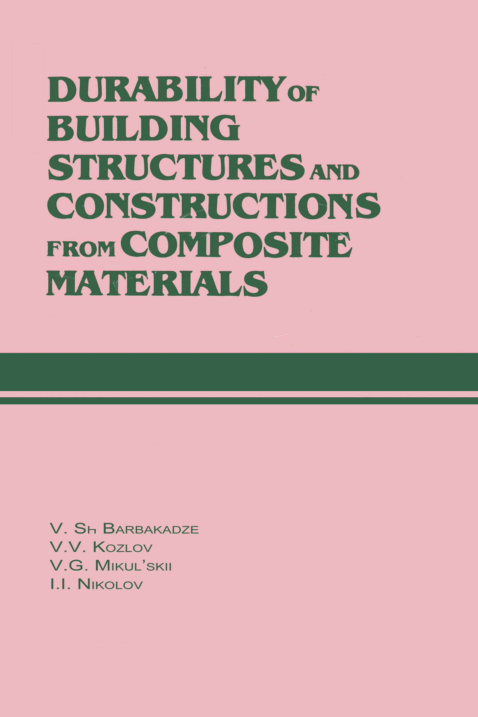 Durability of Building Structures and Constructions from Composite Materials
