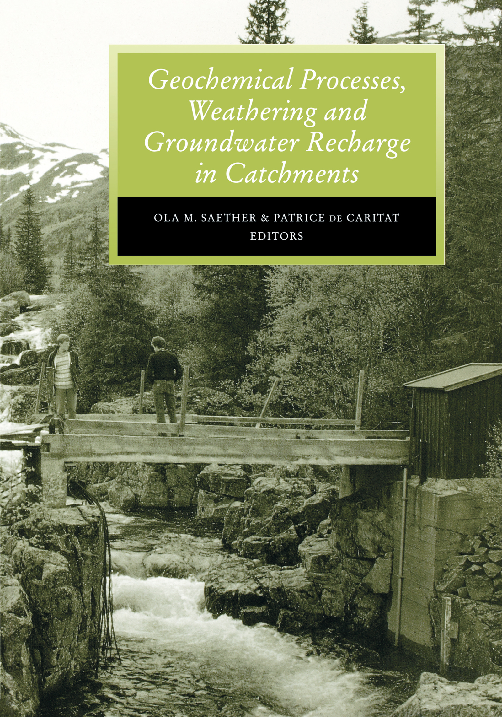 Geochemical Processes, Weathering and Groundwater Recharge in Catchments