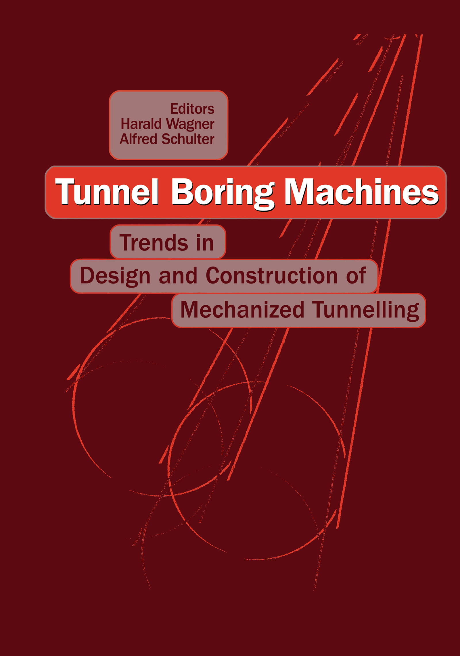 Tunnel Boring Machines: Trends in Design and Construction of Mechanical Tunnelling