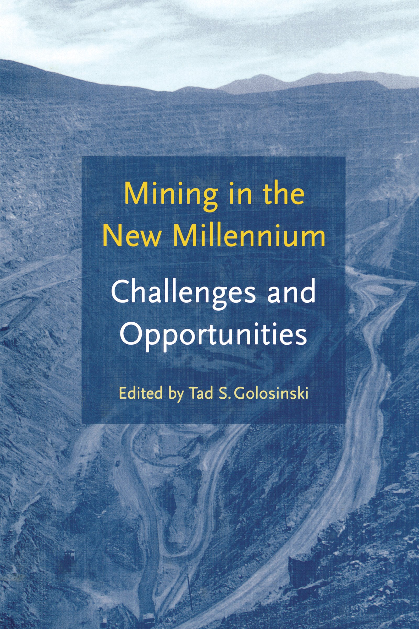 Mining in the New Millennium - Challenges and Opportunities