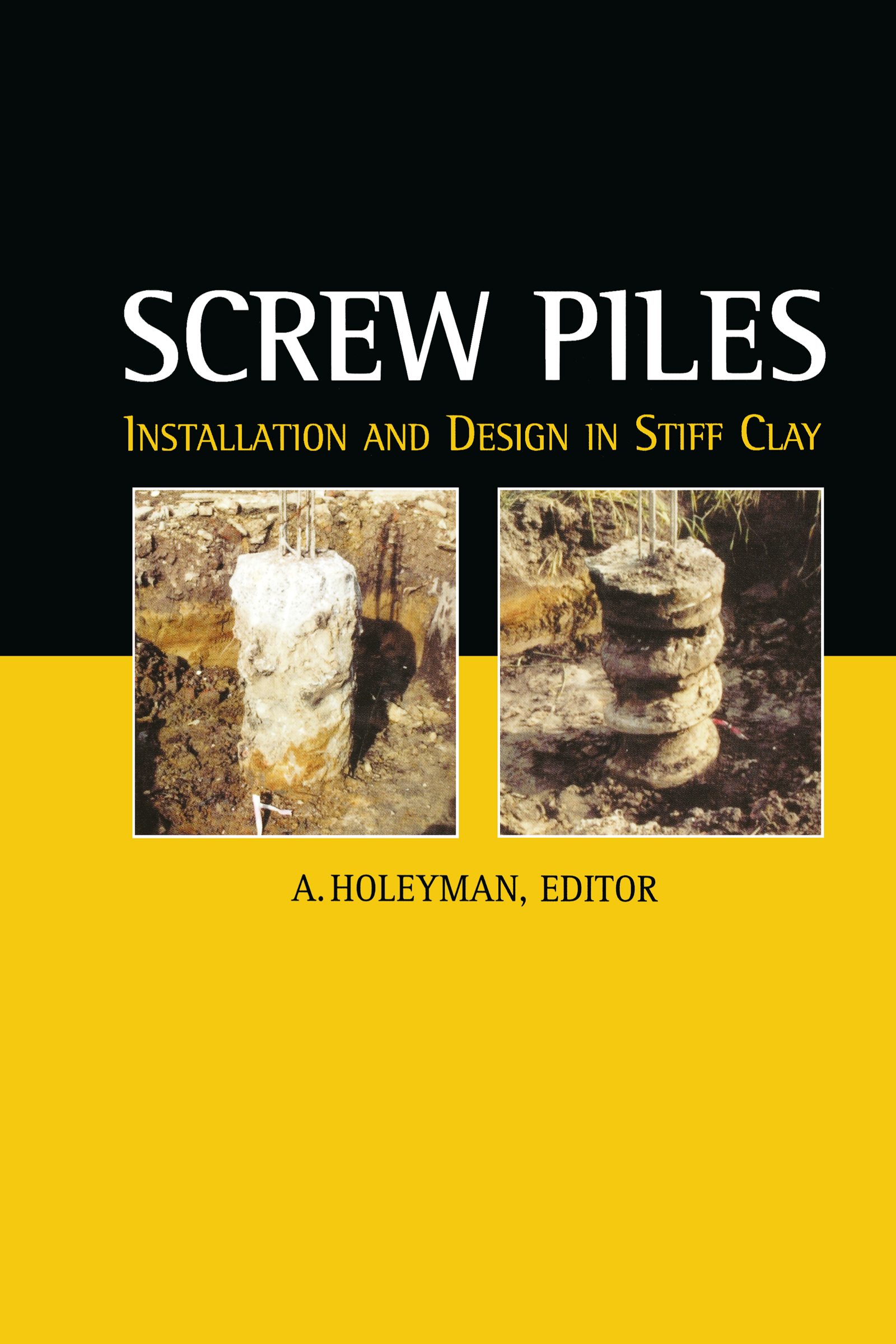 Screw Piles - Installation and Design in Stiff Clay