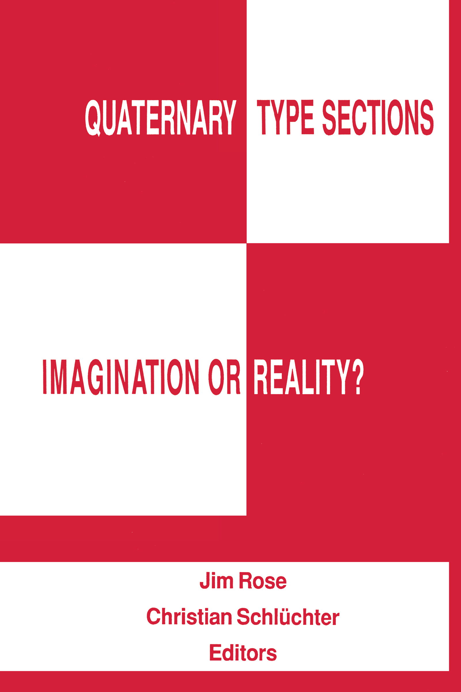 Quaternary Type Sections: Imagination or Reality?