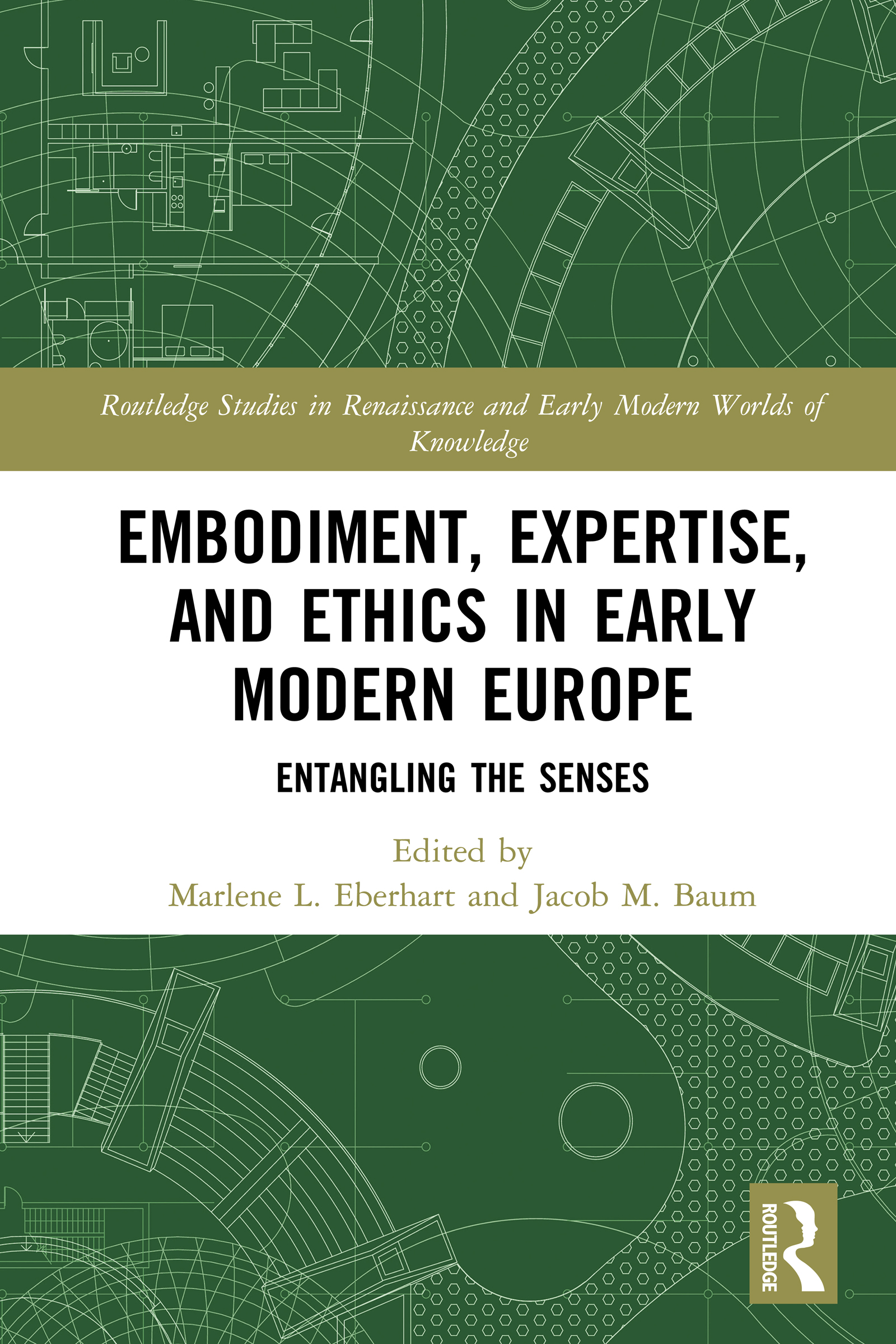 Embodiment, Expertise, and Ethics in Early Modern Europe