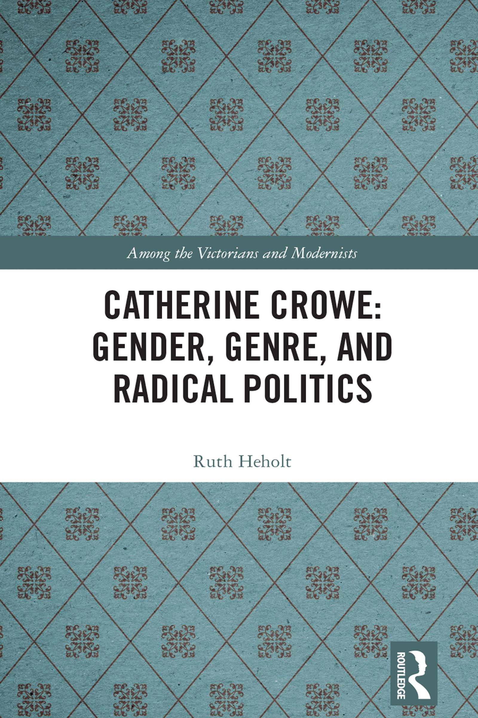 Catherine Crowe: Gender, Genre, and Radical Politics