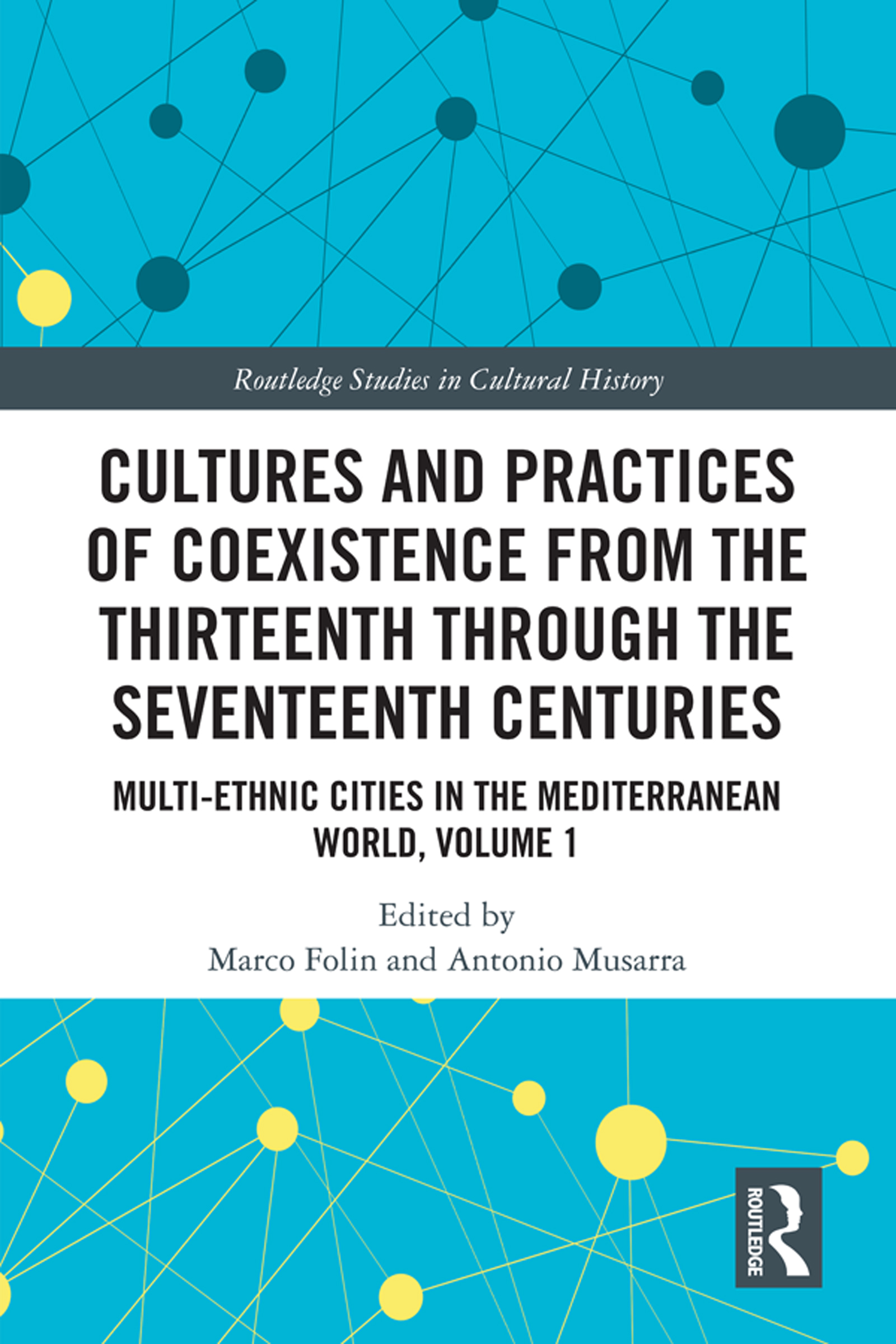 Cultures and Practices of Coexistence from the Thirteenth Through the Seventeenth Centuries