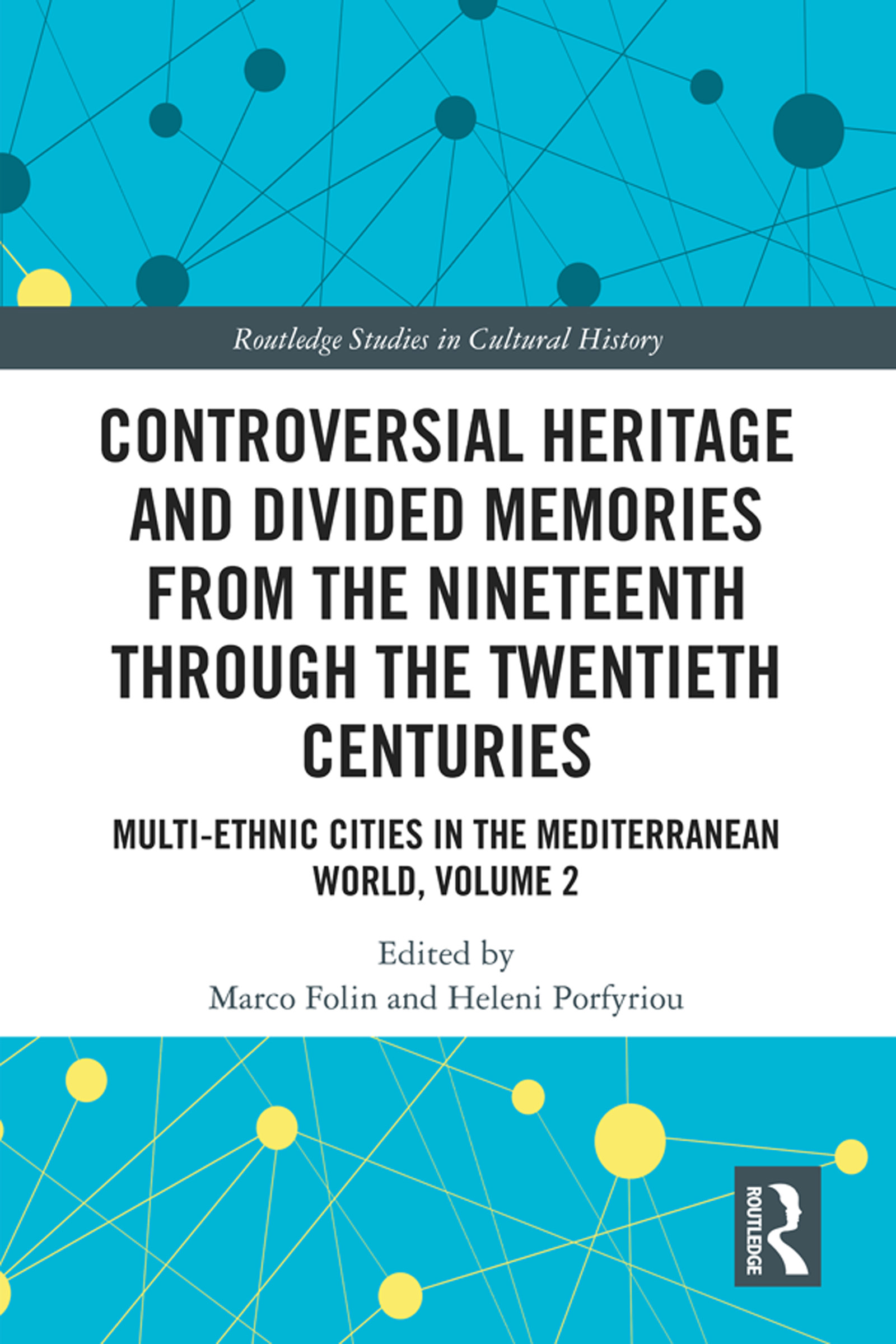 Controversial Heritage and Divided Memories from the Nineteenth Through the Twentieth Centuries