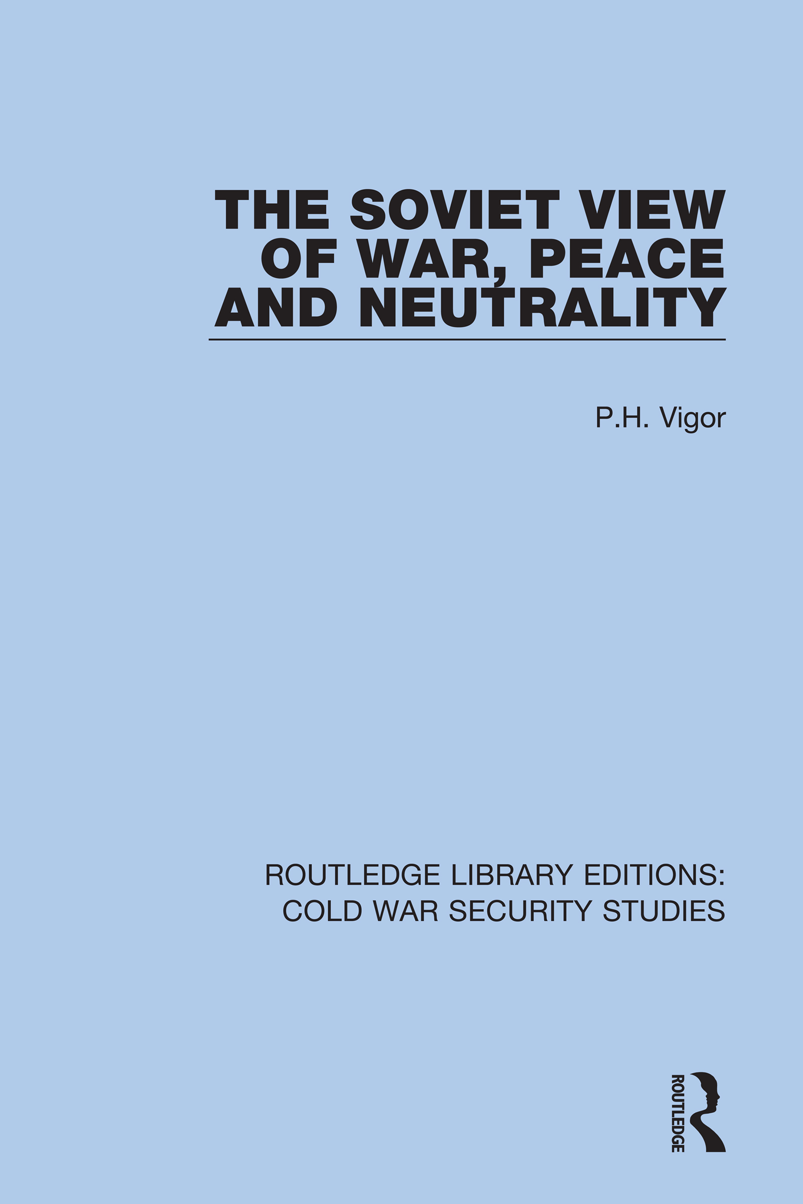 The Soviet View of War, Peace and Neutrality