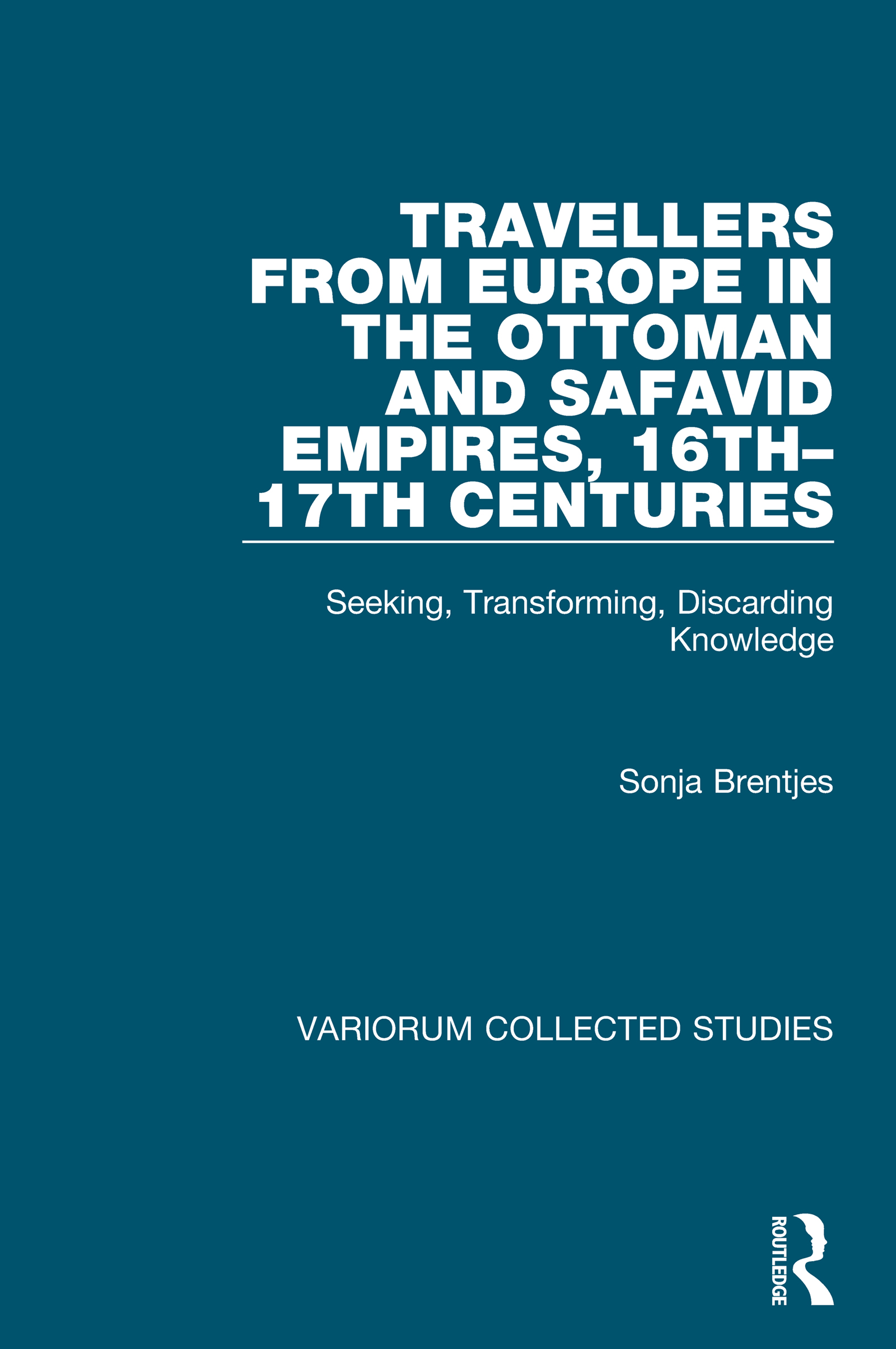 Travellers from Europe in the Ottoman and Safavid Empires, 16th–17th Centuries
