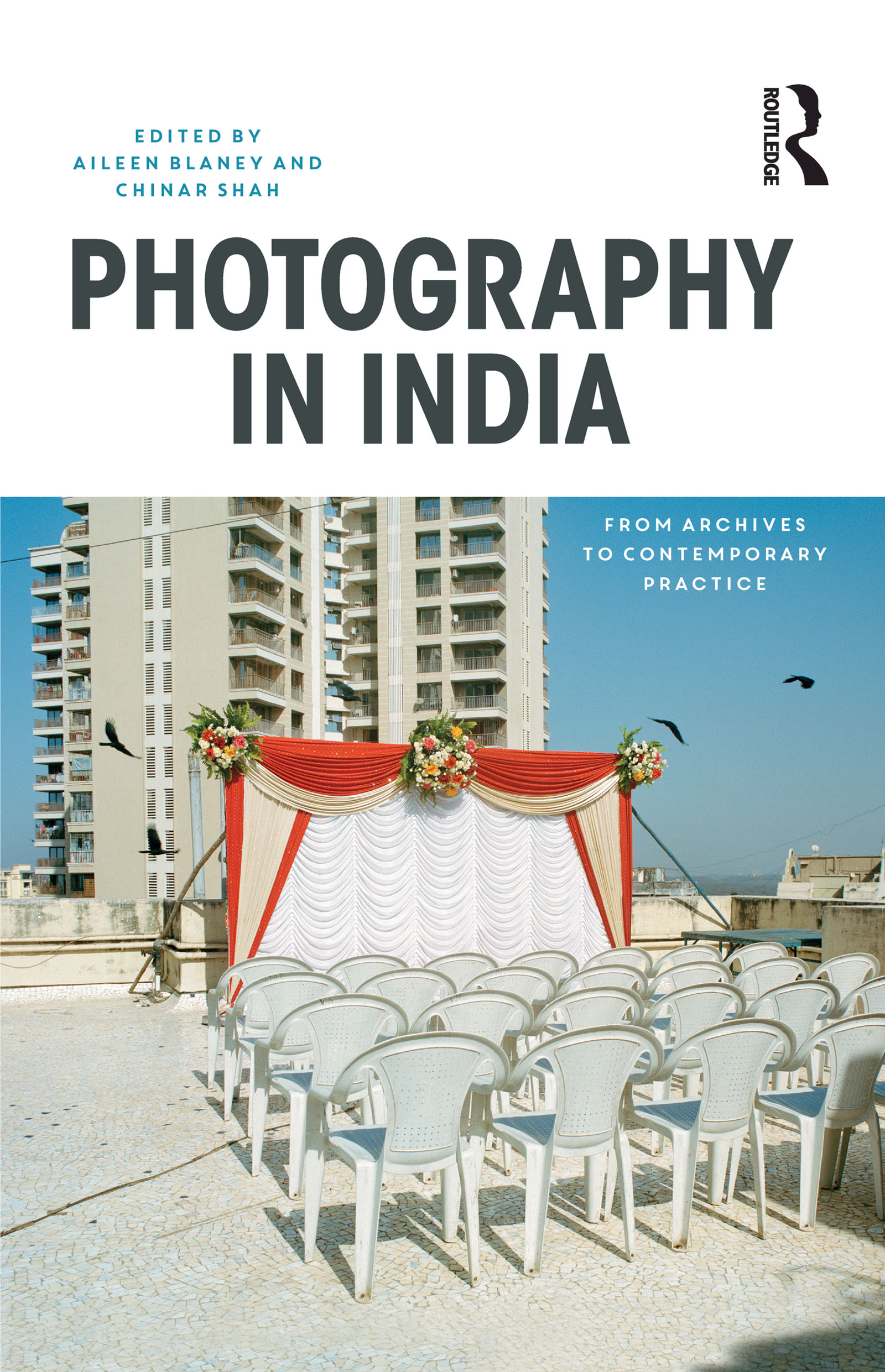 Interrogating 'Credible Chhattisgarh': Photography and the Construction of a New Indian State