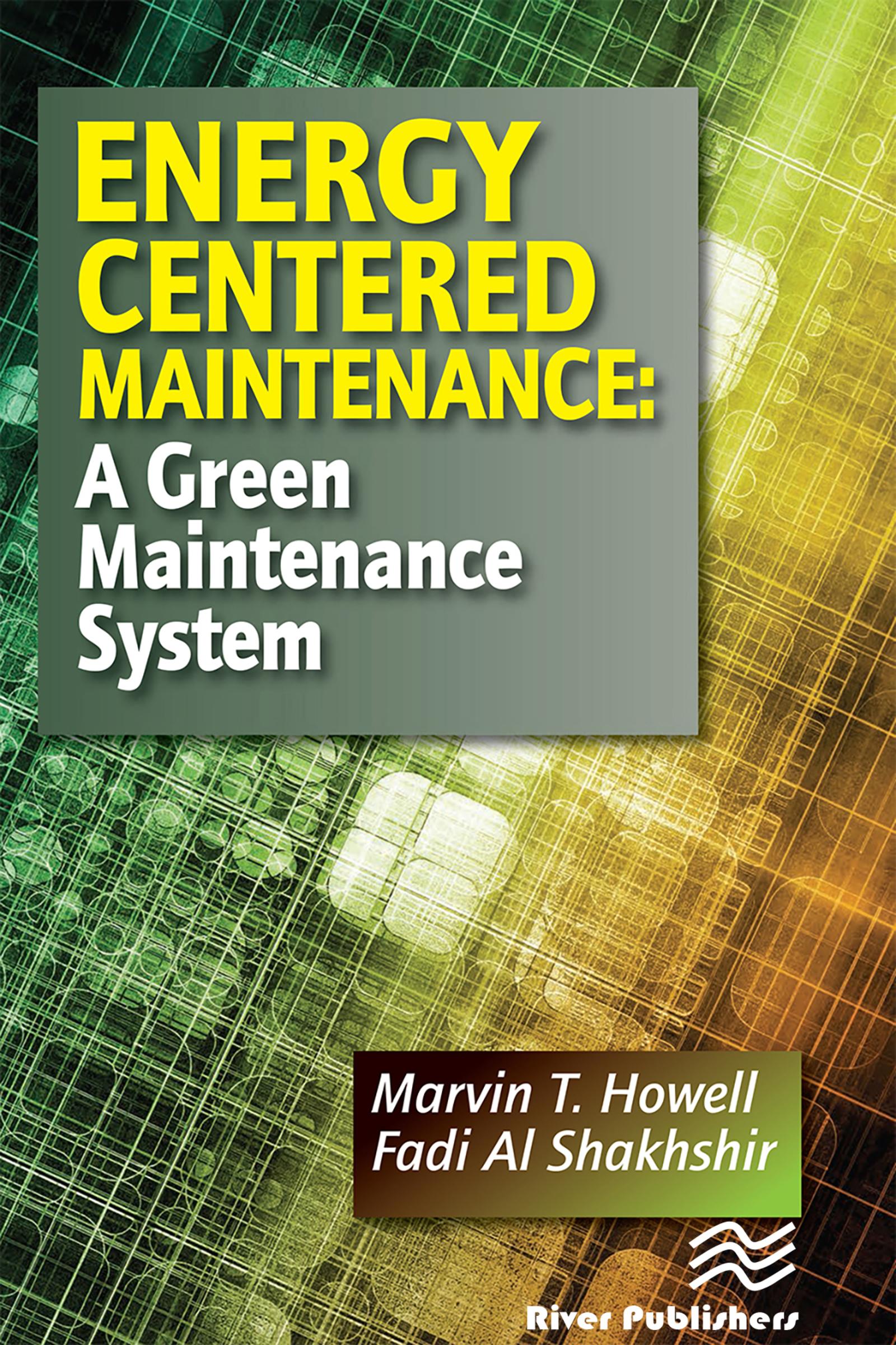 Energy Centered Maintenance—A Green Maintenance System