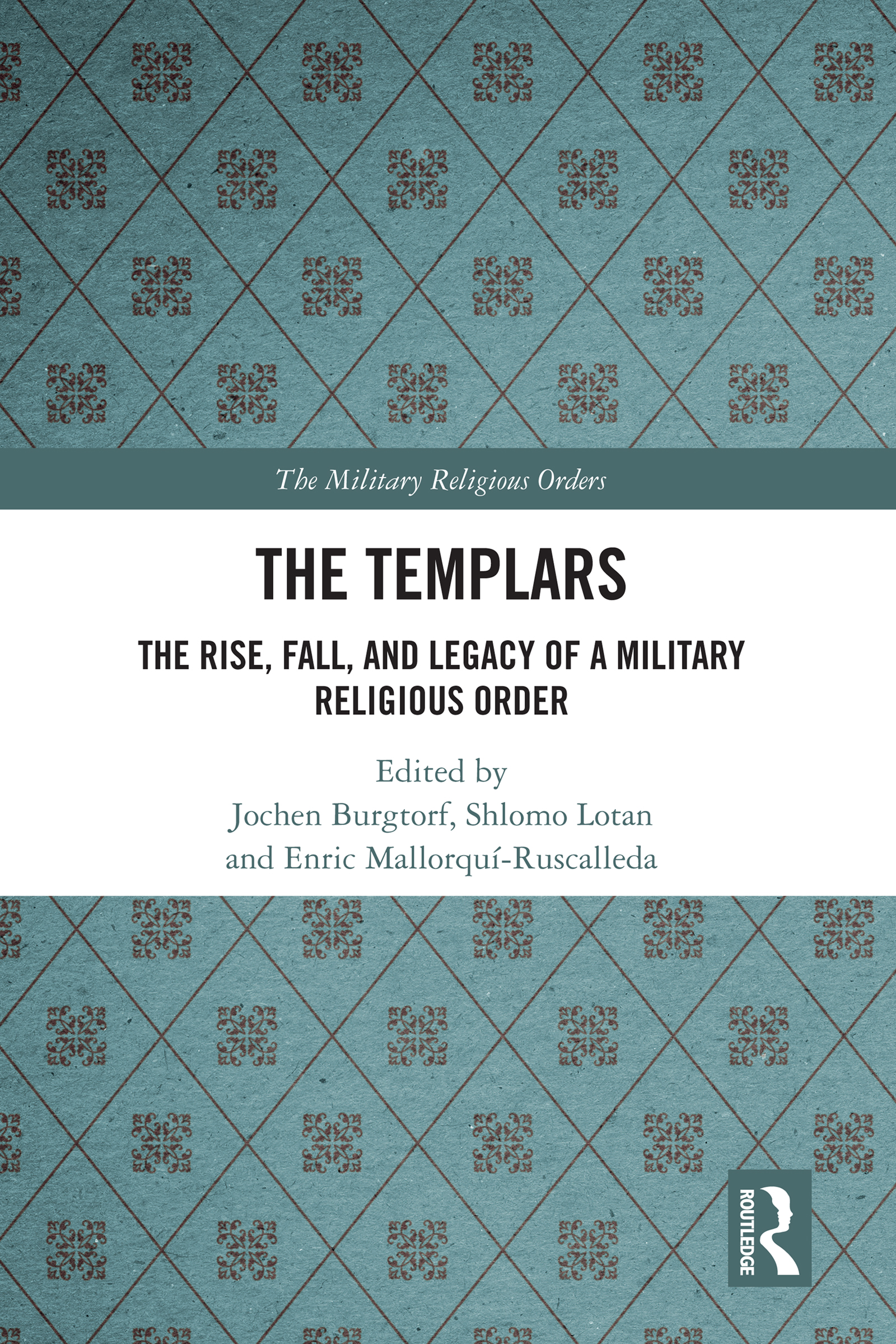 The Templars' Land Acquisition Policy in the Crusader Kingdom of Jerusalem, c. 1130–1187