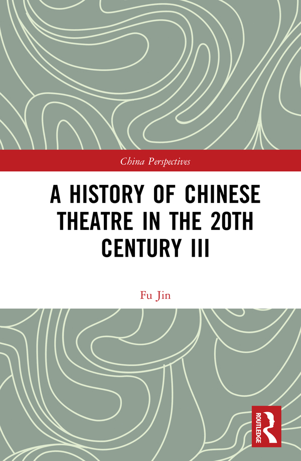A History of Chinese Theatre in the 20th Century III