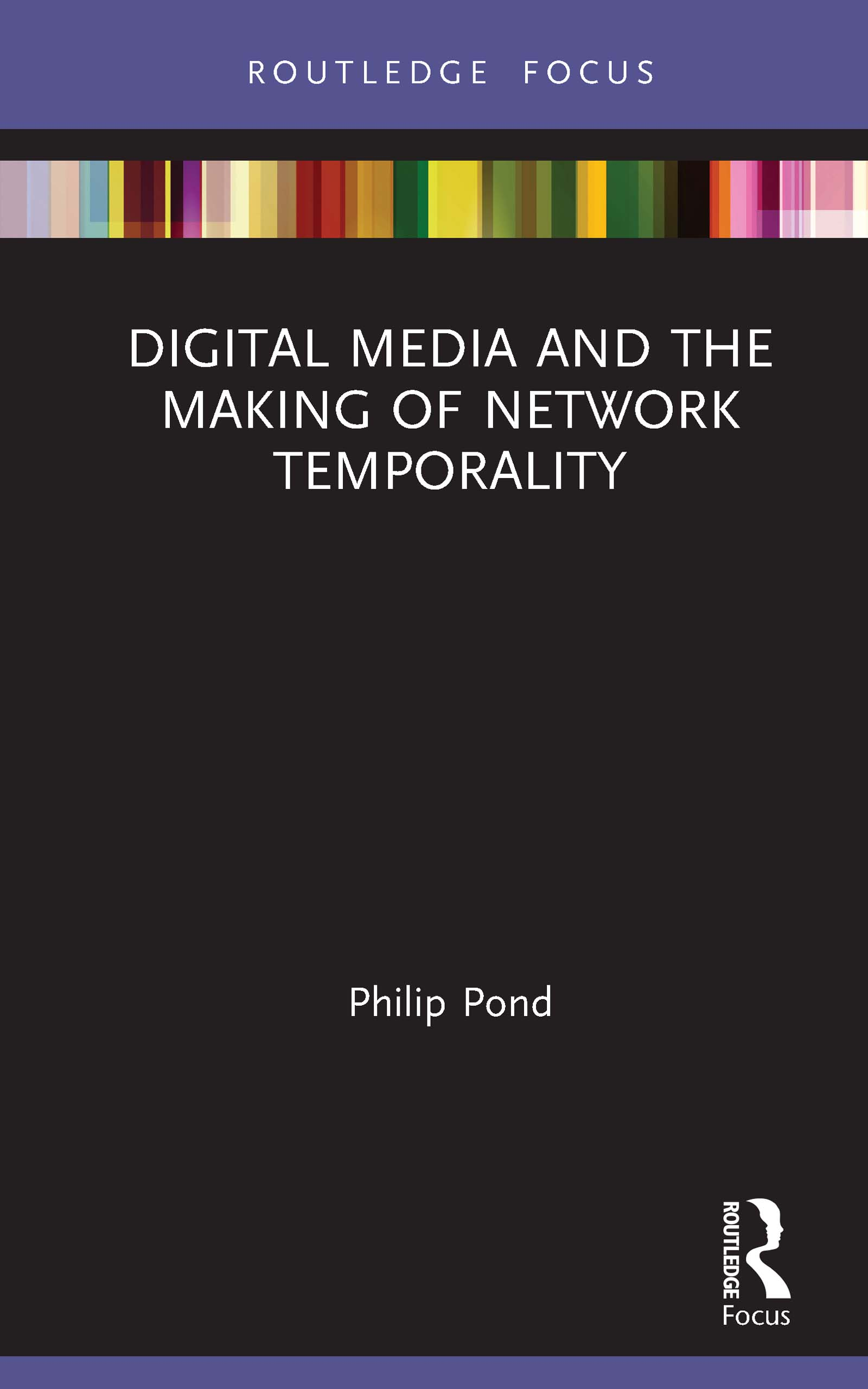 Digital Media and the Making of Network Temporality