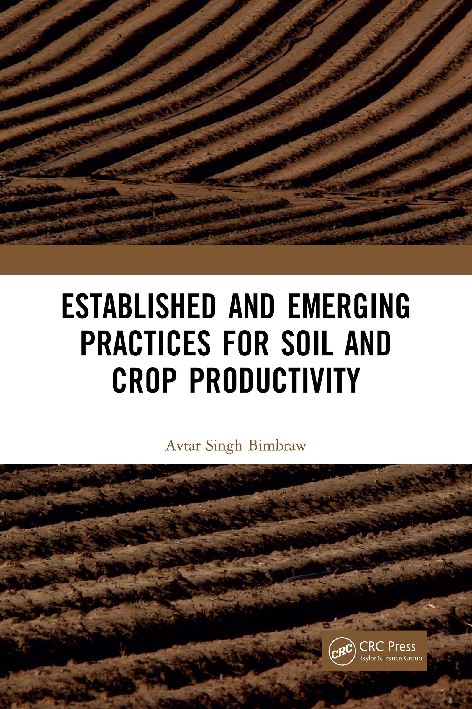 Established and Emerging Practices for Soil and Crop Productivity