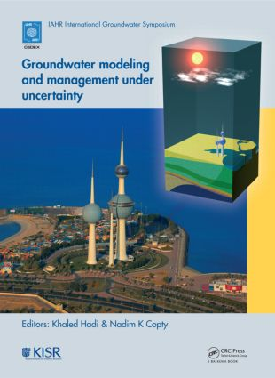 Groundwater Modeling and Management under Uncertainty: Proceedings of the Sixth IAHR International Groundwater Symposium, Kuwait, 19 - 21 November, 2012, 1st Edition (Hardback) book cover
