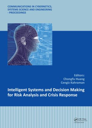 Intelligent Systems and Decision Making for Risk Analysis and Crisis Response: Proceedings of the 4th International Conference on Risk Analysis and Crisis Response, Istanbul, Turkey, 27-29 August 2013, 1st Edition (Hardback) book cover