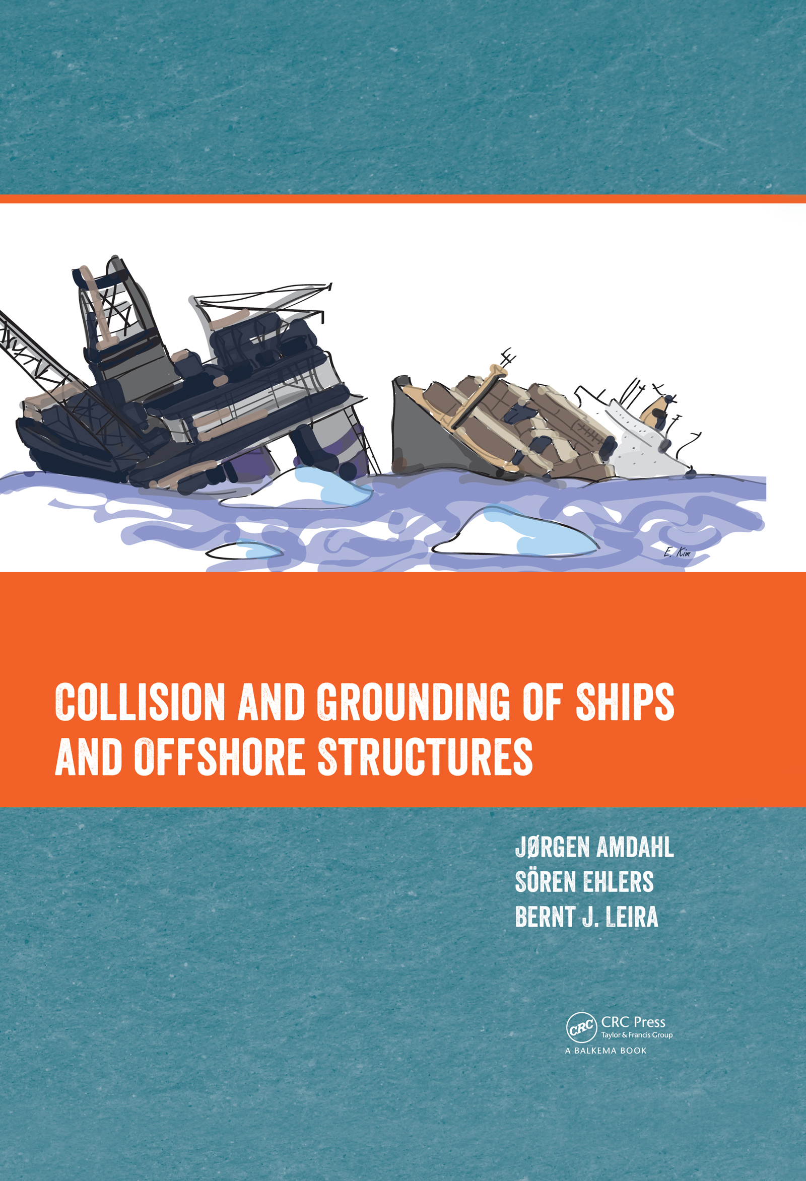 Collision and Grounding of Ships and Offshore Structures: 1st Edition (Pack - Book and CD) book cover