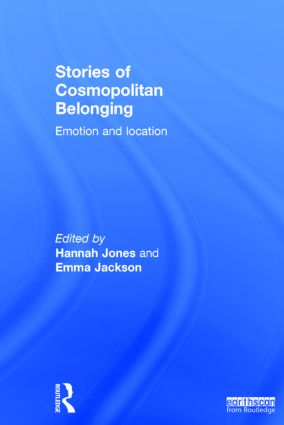 Stories of Cosmopolitan Belonging: Emotion and Location, 1st Edition (Hardback) book cover