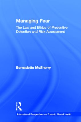 Managing Fear: The Law and Ethics of Preventive Detention and Risk Assessment book cover