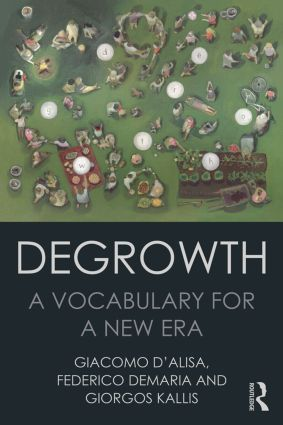 Degrowth: A Vocabulary for a New Era, 1st Edition (Paperback) book cover