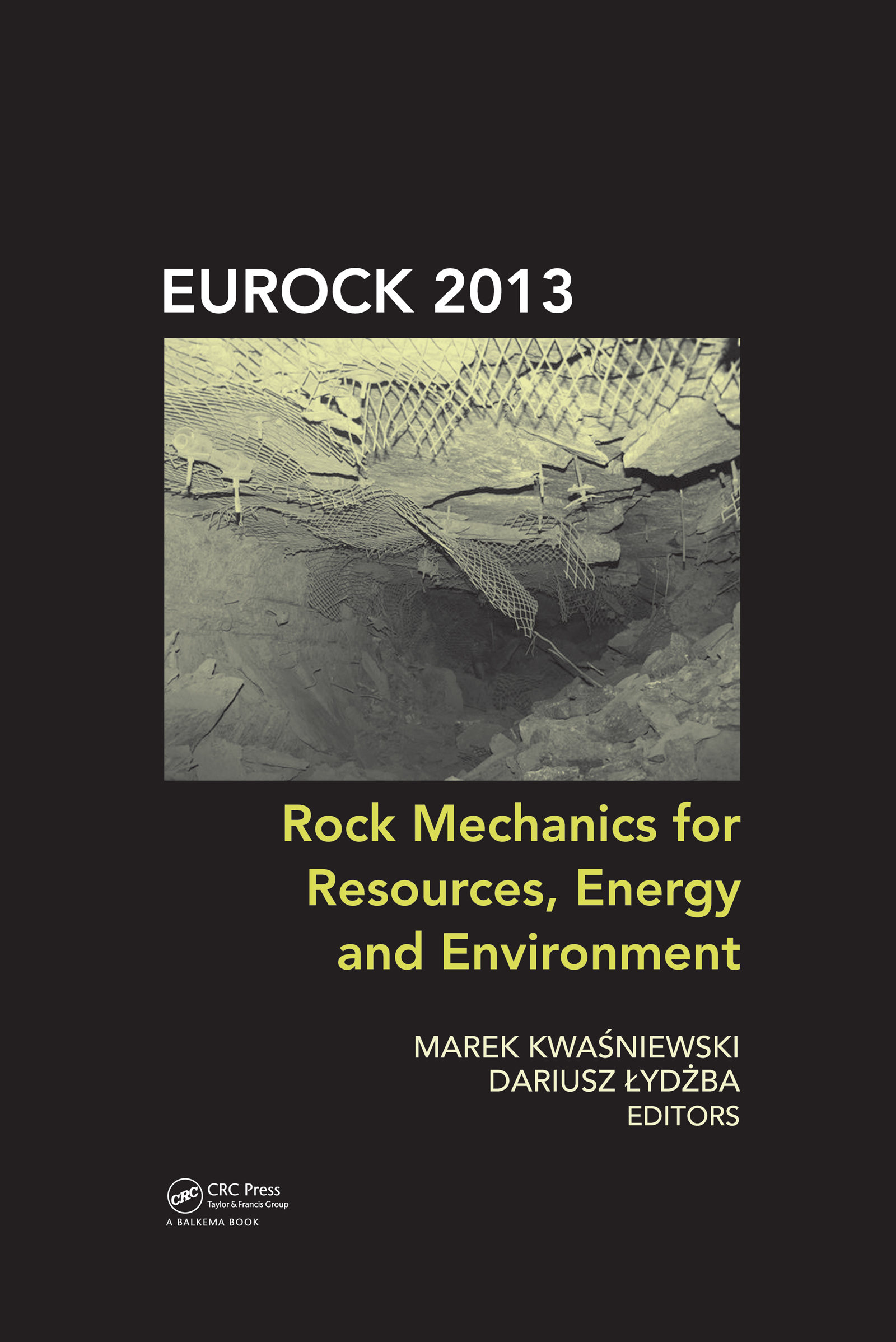 Rock Mechanics for Resources, Energy and Environment: 1st Edition (Pack - Book and CD) book cover