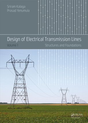 Design of Electrical Transmission Lines: Structures and Foundations, 1st Edition (Hardback) book cover