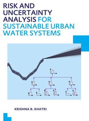 Risk and Uncertainty Analysis for Sustainable Urban Water Systems: UNESCO-IHE PhD Thesis, 1st Edition (Paperback) book cover