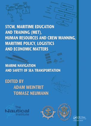 Marine Navigation and Safety of Sea Transportation: STCW, Maritime Education and Training (MET), Human Resources and Crew Manning, Maritime Policy, Logistics and Economic Matters, 1st Edition (Hardback) book cover