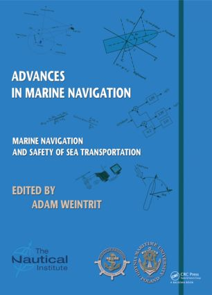 Marine Navigation and Safety of Sea Transportation: Advances in Marine Navigation, 1st Edition (Hardback) book cover