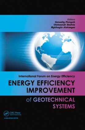 Energy Efficiency Improvement of Geotechnical Systems: International Forum on Energy Efficiency, 1st Edition (Paperback) book cover