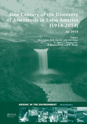 One Century of the Discovery of Arsenicosis in Latin America (1914-2014) As2014: Proceedings of the 5th International Congress on Arsenic in the Environment, May 11-16, 2014, Buenos Aires, Argentina book cover
