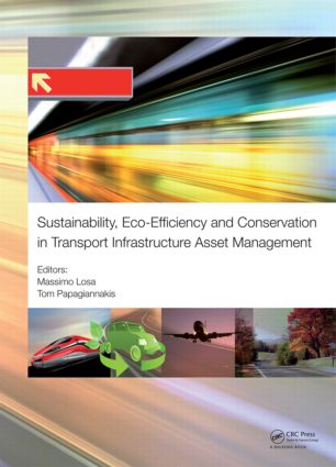 Sustainability, Eco-efficiency, and Conservation in Transportation Infrastructure Asset Management: 1st Edition (Hardback) book cover