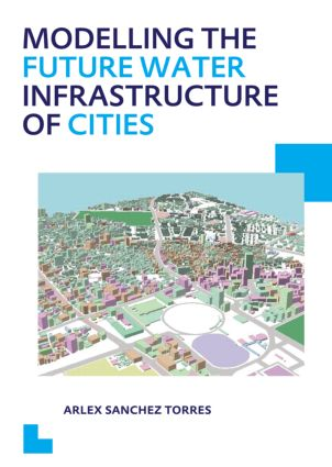 Modelling the Future Water Infrastructure of Cities: 1st Edition (Paperback) book cover