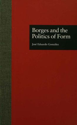 Borges and the Politics of Form (Hardback) book cover