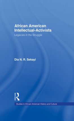 African American Intellectual-Activists: Legacies in the Struggle (Paperback) book cover